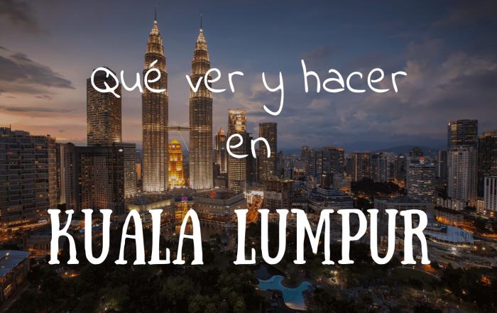 Que ver y que hacer en Kuala Lumpur
