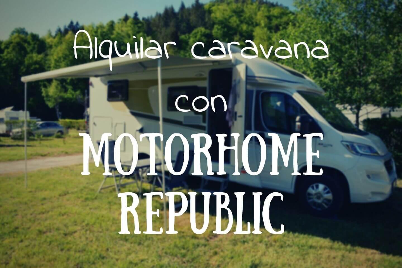 Alquilar Caravana Tutorial Motorhome Republic Tiempo De Explorar