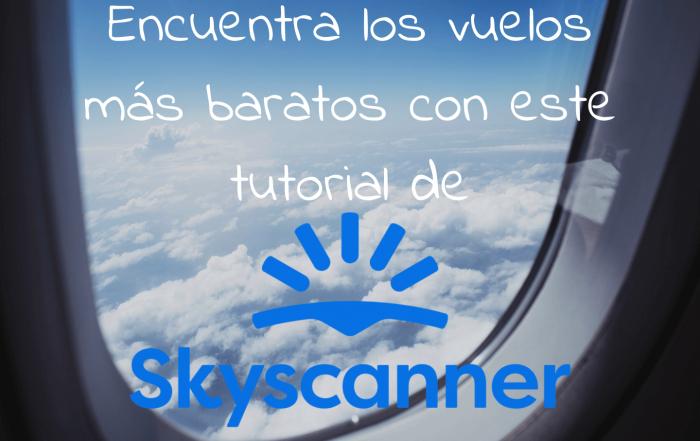 Encuentra los vuelos más baratos con este tutorial Skyscanner
