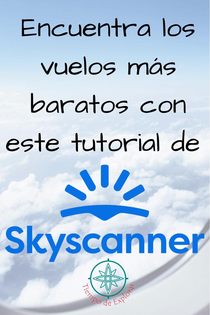 Tutorial de Skyscanner vuelos baratos
