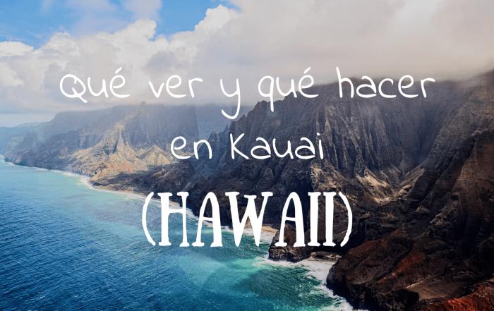 Que ver y que hacer en kauai Hawaii