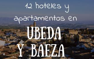 hoteles en Ubeda y Baeza