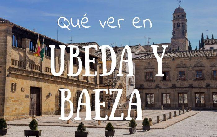 Que ver en Ubeda y Baeza